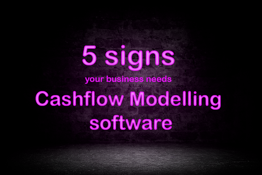 5 signs your business needs Cashflow Modelling Software